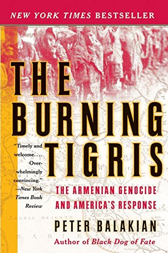 The Burning Tigris: The Armenian Genocide and America's Response por Peter Balakian