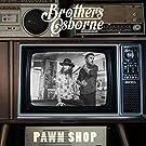 Pawn Shop by Brothers Osborne (2016-08-03)
