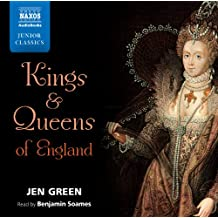 Jen Green: Kings and Queens of England (Unabridged) (Read by Benjamin Soames) (Naxos Junior Classics)