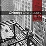 Chicago Skyscrapers, 1871-1934 by Thomas Leslie (2013-05-30)