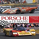 Porsche at Le Mans: Sixty Years of Porsche Participation in the World's Greatest Motor Race by Glen Smale (2011-06-15)