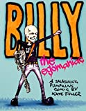 Billy the Egomaniac: A Smashing Pumpkins Comic by Kate Fuller (2014-06-11)