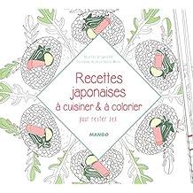 Recettes japonaises à cuisiner & à colorier pour rester zen