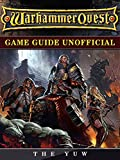 Warhammer Quest Game Guide Unofficial (English Edition)
