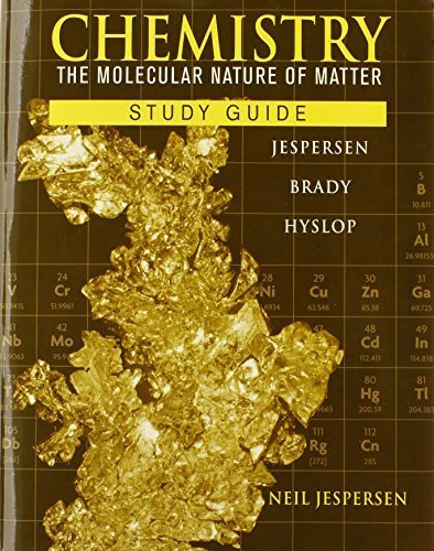 Chemistry, Study Guide: The Molecular Nature of Matter 6th edition by Jespersen, Neil D., Brady, James E., Hyslop, Alison (2011) Paperback