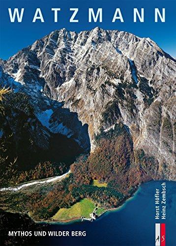 Watzmann: Mythos und wilder Berg. Bergmonografie von Heinz Zembsch (Herausgeber), Horst: Höfler (1. Februar 2011) Gebundene Ausgabe