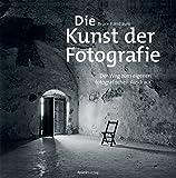 Die Kunst der Fotografie: Der Weg zum eigenen fotografischen Ausdruck - Bruce Barnbaum