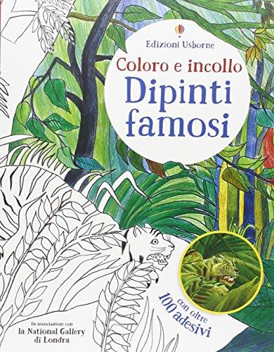 Dipinti famosi. Coloro e incollo. Con adesivi. Ediz. illustrata