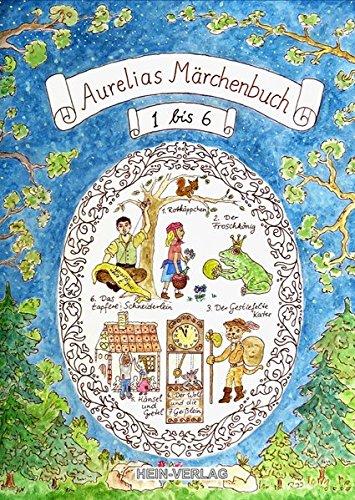 Aurelias Märchenbuch: 1 bis 6