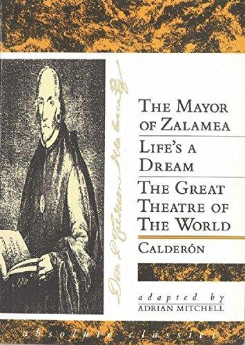Portada del libro Three Plays: the Mayor of Zalamea/LifeAES a Dream/Great Theatre of the World (Adap. Adrian Mitchell) (Calderon De La Barca)