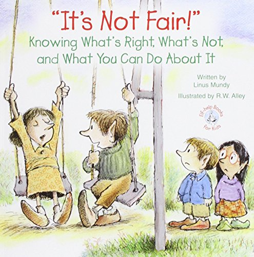 It's Not Fair!: Knowing What's Right, What's Not, and What You Can Do about It (Elf-Help Books for Kids) by Linus Mundy (1-Feb-2014) Paperback