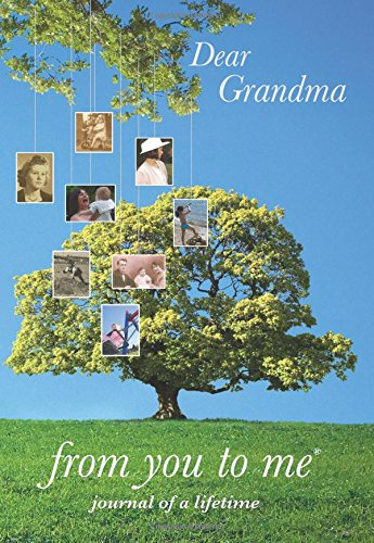 Dear Grandma, from you to me : Memory Journal capturing your grandmother's own amazing stories (Tree design)
