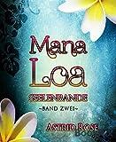 Mana Loa (2): Seelenbande von Astrid Rose