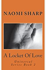 A Locket Of Love: A journey of remembering to trust our intuition: Volume 2 (Universal Series) Paperback