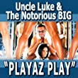 Playaz Play - Feat. Biggie Smalls, Pitbull, Ace Hood, Yungen, Casely, Billy Blue - Single