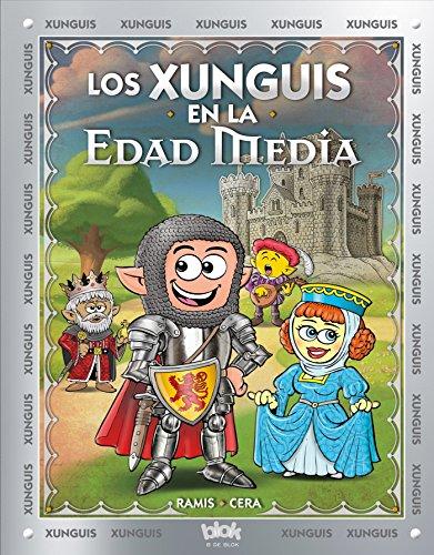 Los Xunguis en la Edad Media (Colección Los Xunguis) (En busca de...) por Joaquín Cera