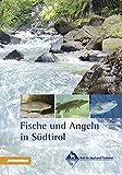 Fische und Angeln in Sudtirol