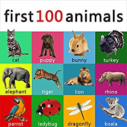 First 100 animals your child should know - learning book for