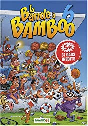 La Bande à Bamboo, Tome 6 :
