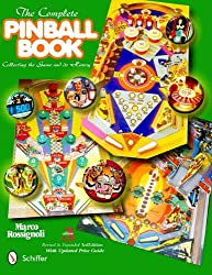 The Complete Pinball Book: Collecting the Game and Its History