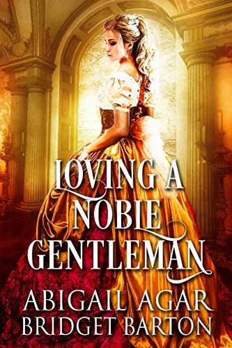 Loving a Noble Gentleman: A Historical Regency Romance Book (English Edition) par Abigail Agar