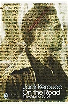 On the Road: The Original Scroll (Penguin Modern Classics) von [Kerouac, Jack]