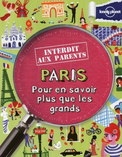 PARIS INTERDIT AUX PARENTS - POUR EN SAVOIR PLUS QUE LES GRANDS par Collectif