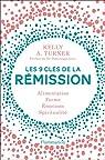 Les 9 clés de la rémission par Kelly A. Turner