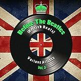 Before The Beatles (British Beats), Vol. 3