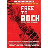 Free to Rock: How Rock & Roll Brought Down the Wal