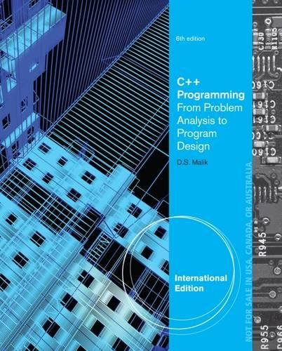 C++ Programming: From Problem Analysis to Program Design, International Edition
