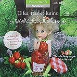 Elfes, fées et lutins en porcelaine froide (troisième édition)