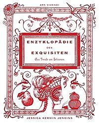 Enzyklopädie des Exquisiten – Eine kleine Geschichte der Freude am Erlesenen