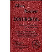 Atlas routier Continental pour les touristes en automobile : France - Hollande - Belgique - Luxembourg - Alsace - Lorraine - Suisse - Italie du Nord - Espagne du Nord - Algérie et Tunisie / avec une carte d'assemblage et 33 planches en couleurs