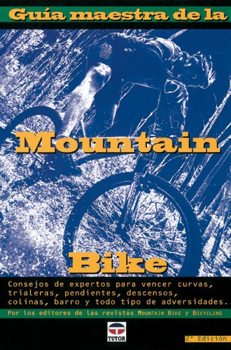 GUIA MAESTRA DE LA MOUNTAIN BIKE (Ciclismo) por Ed Pavelka