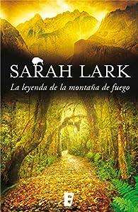La leyenda de la montaña de fuego par Sarah Lark
