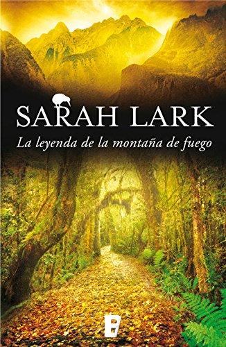 La leyenda de la montaña de fuego (Trilogía del Fuego 3): Trilogía del Fuego. Vol. III por Sarah Lark