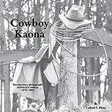 Cowboy Kaona: Documentary photographs of Hawaii Cowboys 1979-1988