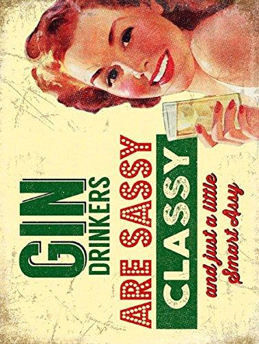 GIN Trinker sind Sassy Retro Vintage Stil Metall blechschild Wandschild Neuheit Geschenk Küche (Vintage Retro Zeichen)