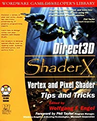 Direct3D SHADERX: Vertex & Pixel Shader Tips and Techniques (Wordware Game Developer's Library) by Woldgang Engel (1996-06-25)