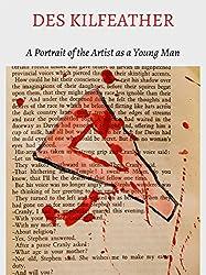 Des Kilfeather A Portrait of the Artist as a Young Man