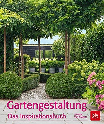 Gartengestaltung: Das Inspirationsbuch