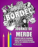 Telecharger Livres Journee De Merde Premier Livre De Coloriage Adulte Antistress Vulgaire Contre Les Journees De Merde (PDF,EPUB,MOBI) gratuits en Francaise