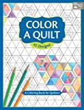 Color a Quilt: A Coloring Book for Quilters