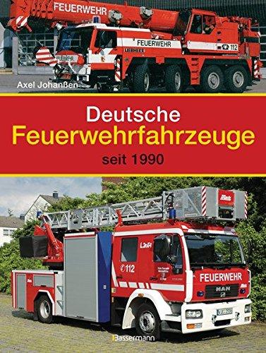Deutsche Feuerwehrfahrzeuge: seit 1990