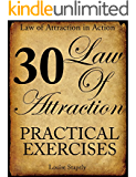 Law of Attraction - 30 Practical Exercises (Law of Attraction in Action Book 1) (English Edition)