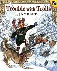 Trouble with Trolls by Jan Brett (1999-10-01)