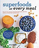 Superfoods at Every Meal: Nourish Your Family with Quick and Easy Recipes Using 10 Everyday Superfoods: * Quinoa * Chickpeas * Kale * Sweet Potatoes * Honey * Coconut Oil * Greek Yogurt * Walnuts