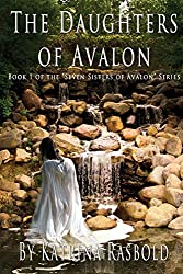 The Daughters of Avalon: Volume 1 (Seven Sisters of Avalon)