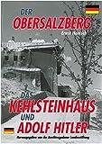 Der Obersalzberg, das Kehlsteinhaus und Adolf Hitler - Ernst Hanisch
